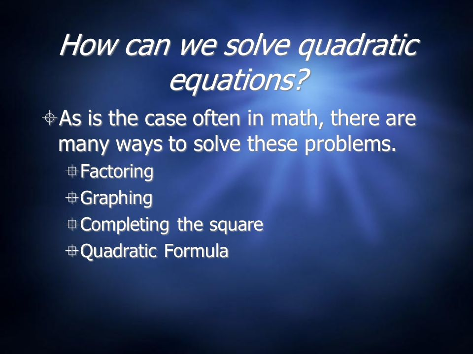 How can we solve quadratic equations.