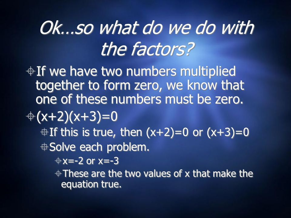 Ok…so what do we do with the factors.