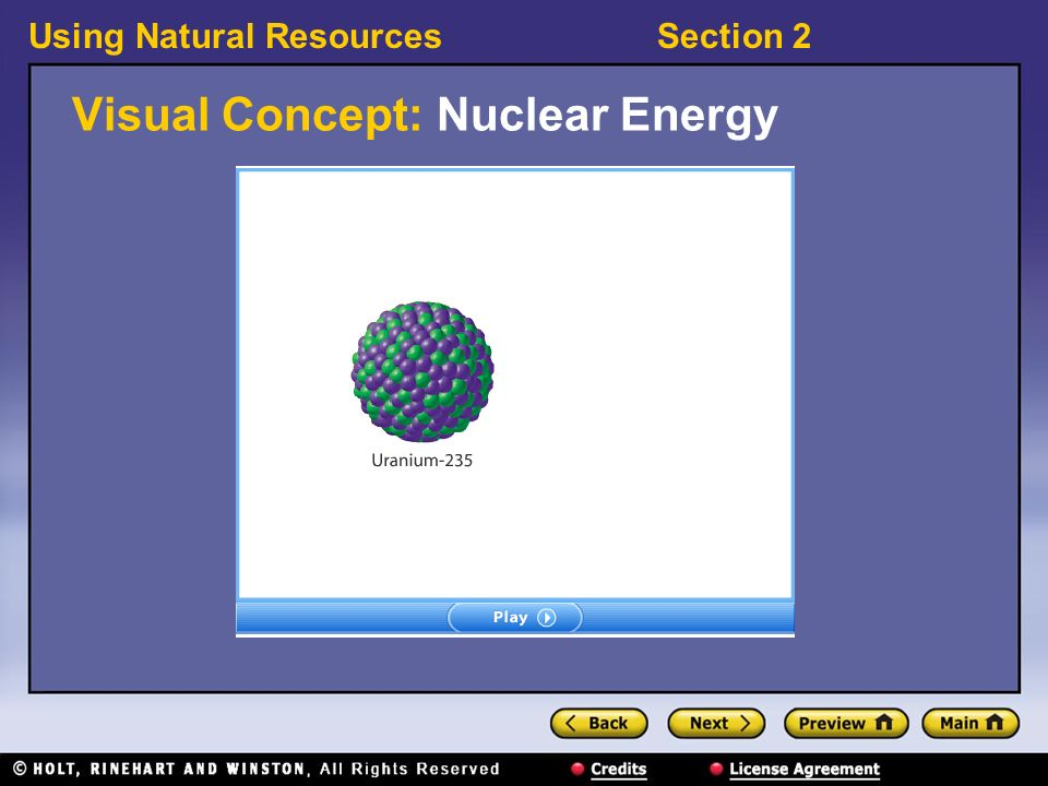 Using Natural ResourcesSection 2 Visual Concept: Nuclear Energy