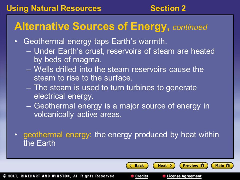 Using Natural ResourcesSection 2 Alternative Sources of Energy, continued Geothermal energy taps Earth's warmth.