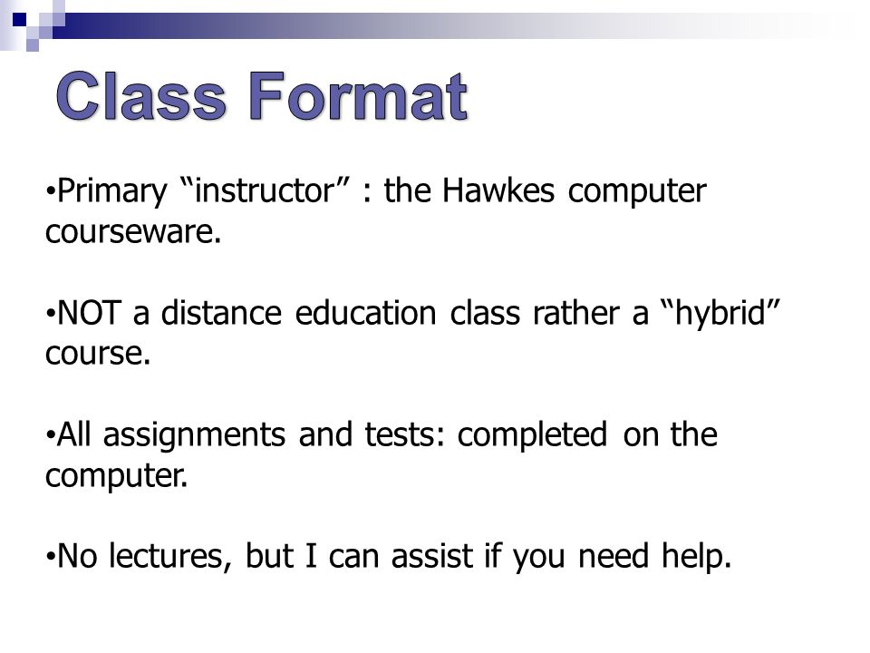 Primary instructor : the Hawkes computer courseware.