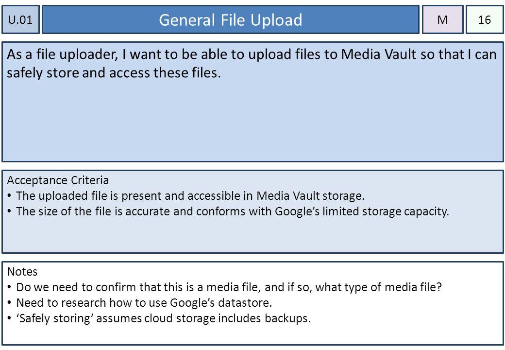 U 01 General File Upload As a file uploader, I want to be