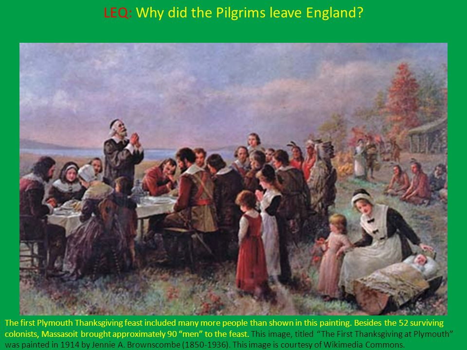 LEQ: Why did the Pilgrims leave England? The first Plymouth