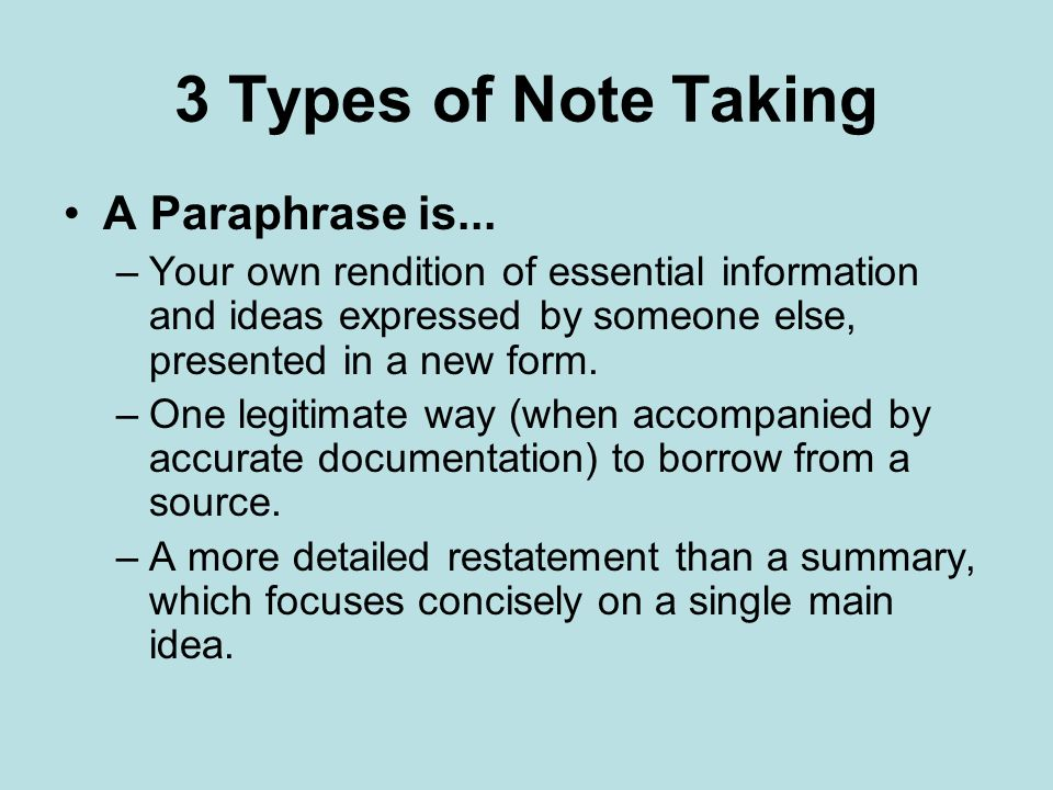 3 Types of Note Taking A Paraphrase is...