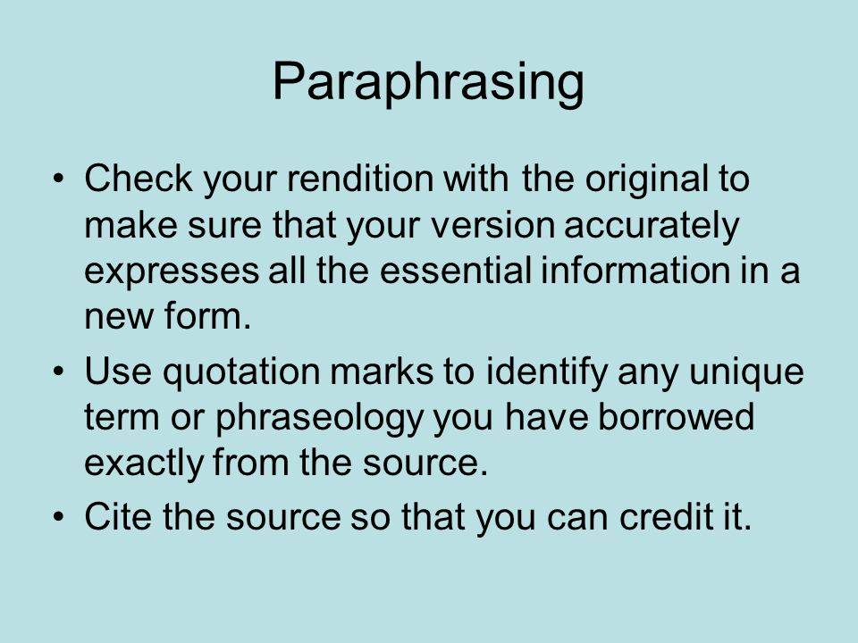 Check your rendition with the original to make sure that your version accurately expresses all the essential information in a new form.