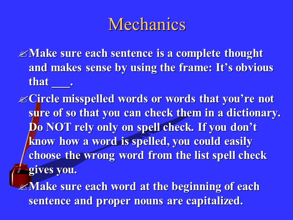 Mechanics Make sure each sentence is a complete thought and makes sense by using the frame: It's obvious that ___.