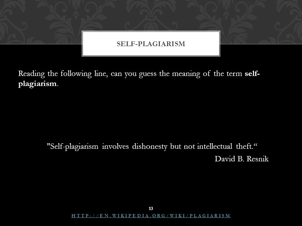Reading the following line, can you guess the meaning of the term self- plagiarism.