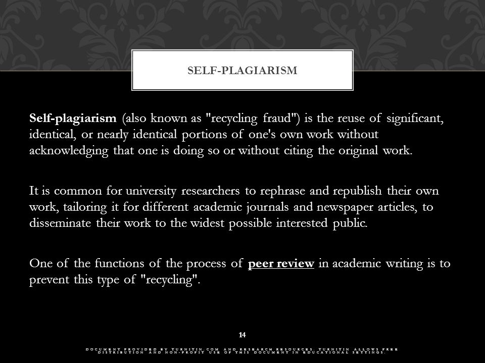 Self-plagiarism (also known as recycling fraud ) is the reuse of significant, identical, or nearly identical portions of one s own work without acknowledging that one is doing so or without citing the original work.