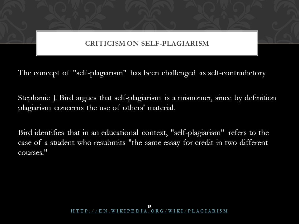 The concept of self-plagiarism has been challenged as self-contradictory.