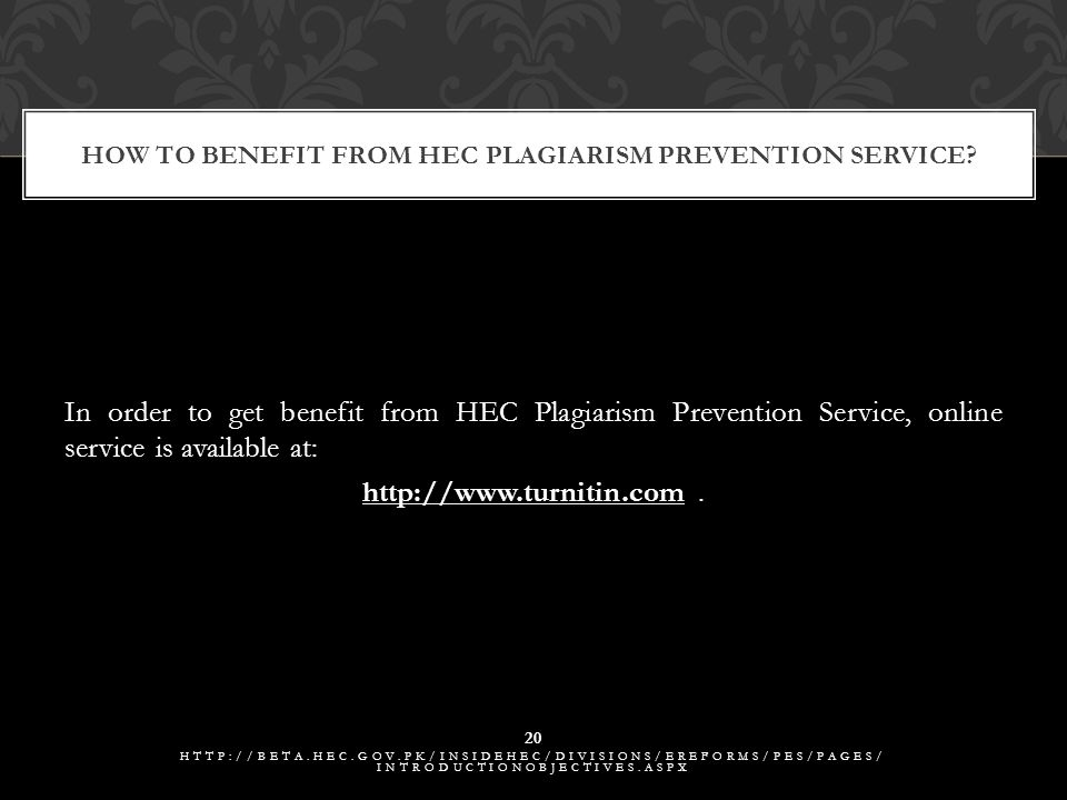 In order to get benefit from HEC Plagiarism Prevention Service, online service is available at: