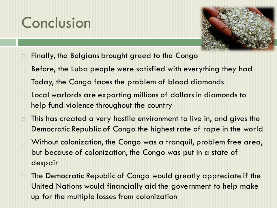 blood diamond essay conclusion Throughout this essay individuals will engage in further knowledge regarding the implications which the blood diamonds imposed on sierra leone, socially, environmentally, politically and economically.