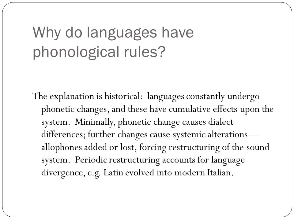 Why do languages have phonological rules.