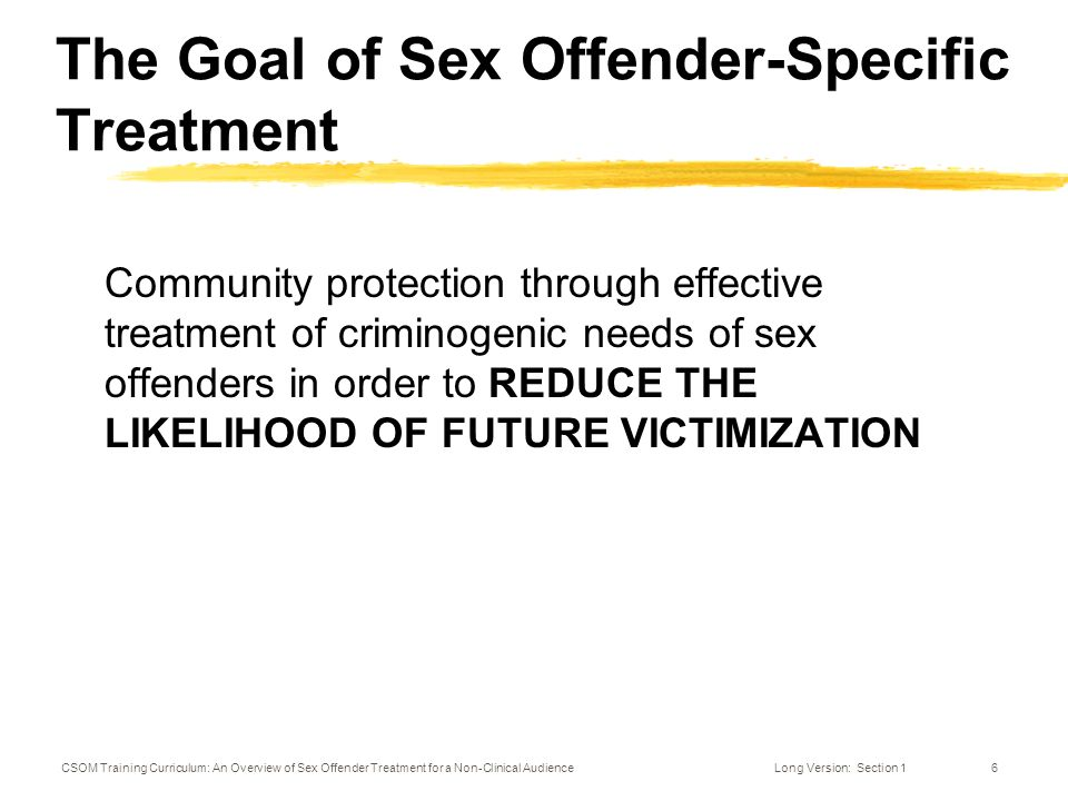 Effective treatment of sex offenders