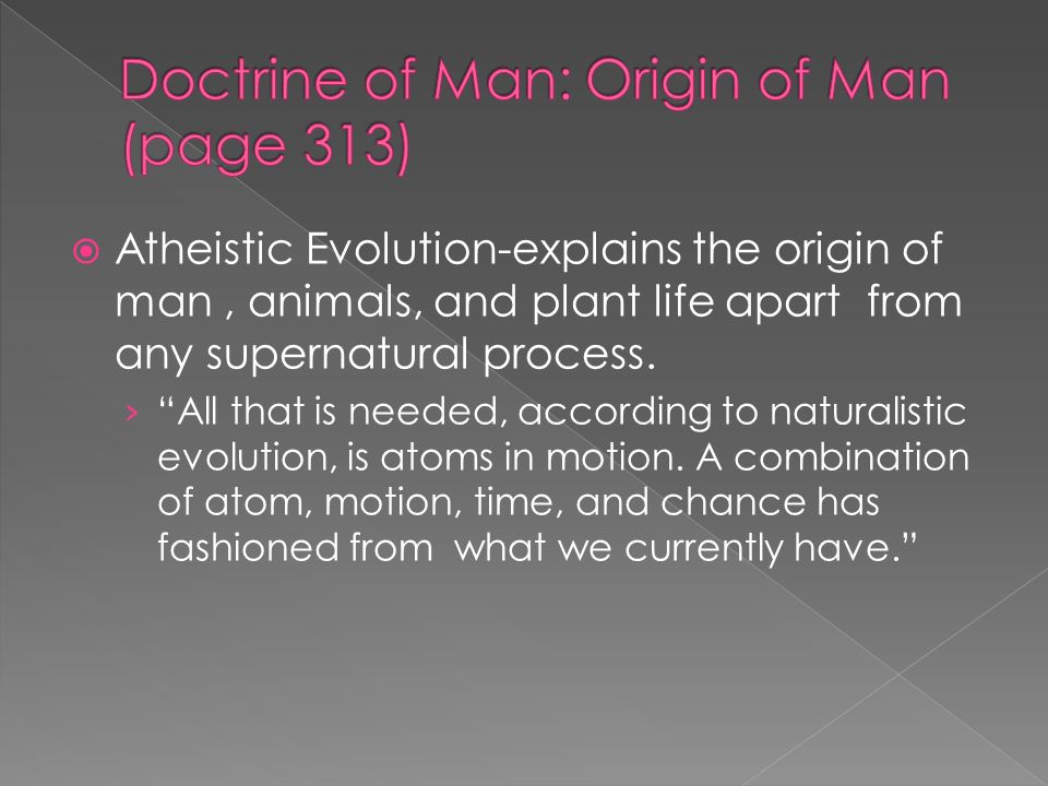 The Study of Man › The study of man is called ANTRHOPOLOGY