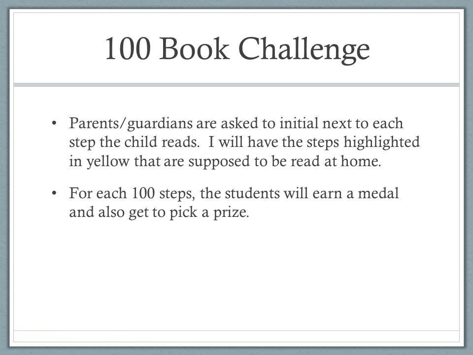 100 Book Challenge Parents/guardians are asked to initial next to each step the child reads.