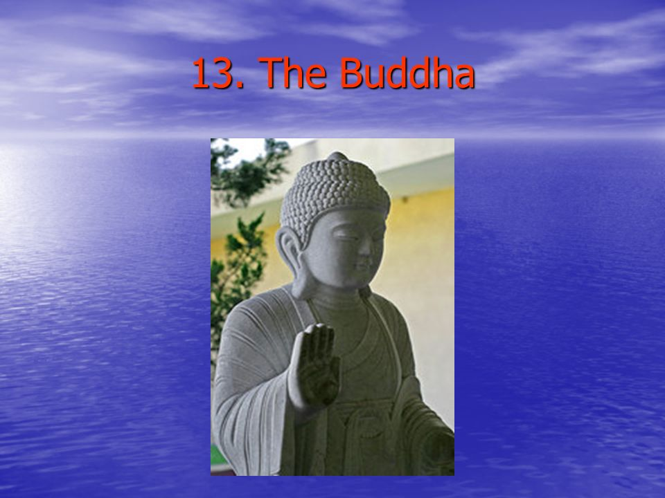 13. The Buddha