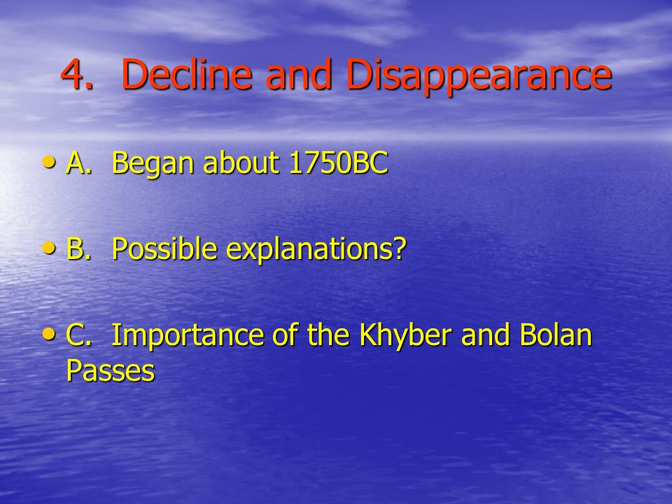 4. Decline and Disappearance A. Began about 1750BC A.