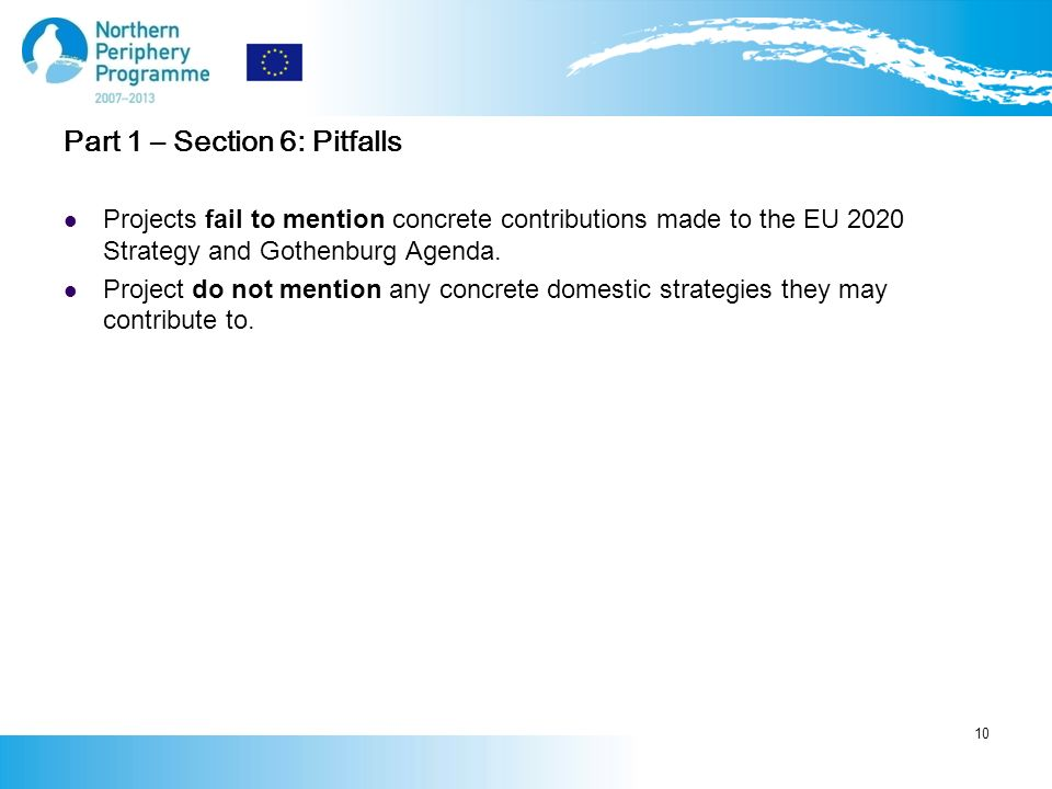 Part 1 – Section 6: Pitfalls Projects fail to mention concrete contributions made to the EU 2020 Strategy and Gothenburg Agenda.