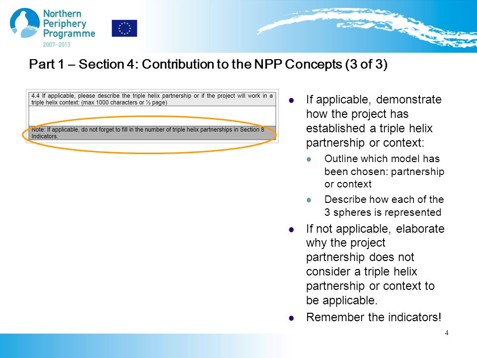 Part 1 – Section 4: Contribution to the NPP Concepts (3 of 3) If applicable, demonstrate how the project has established a triple helix partnership or context: Outline which model has been chosen: partnership or context Describe how each of the 3 spheres is represented If not applicable, elaborate why the project partnership does not consider a triple helix partnership or context to be applicable.
