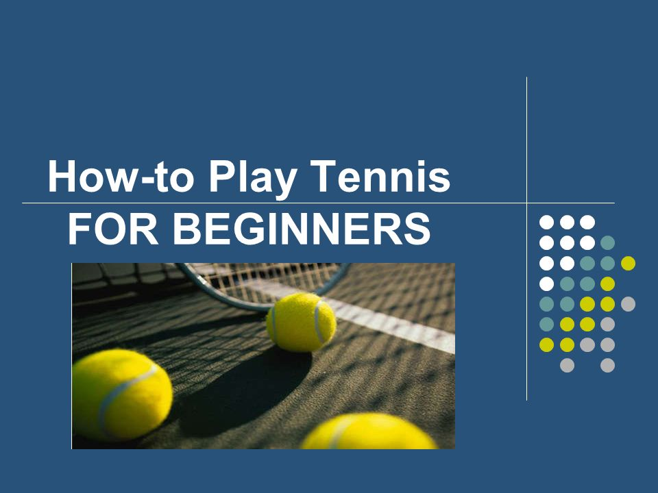 How-to Play Tennis FOR BEGINNERS