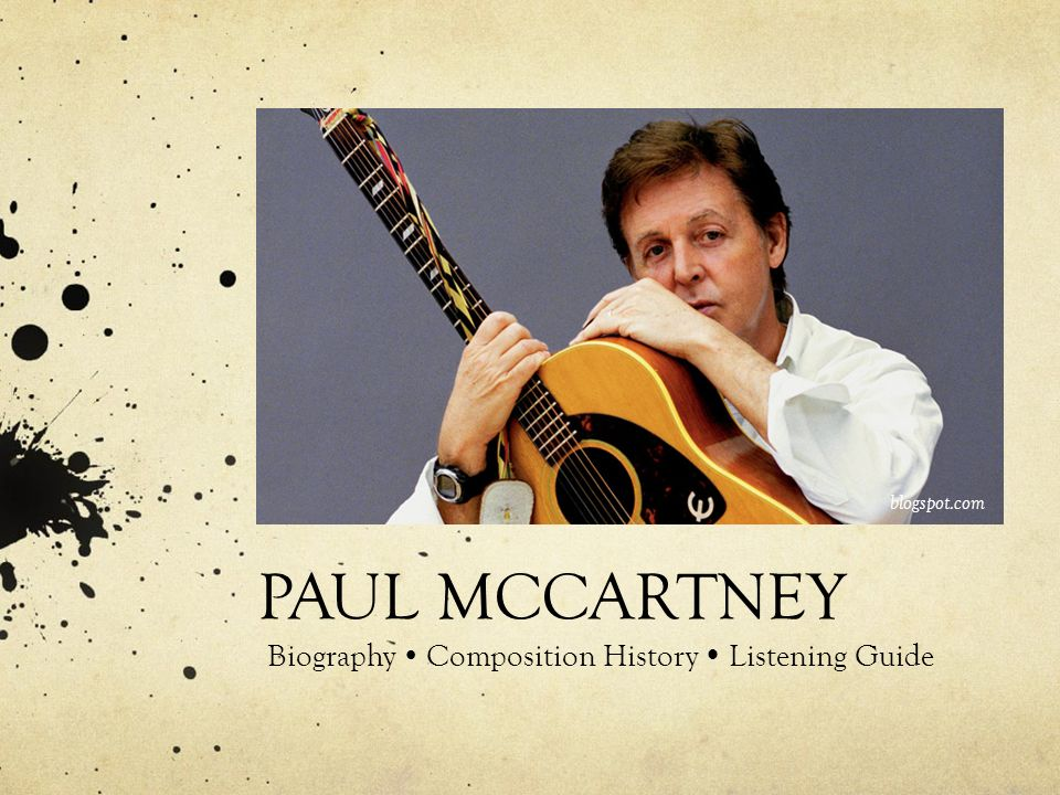 PAUL MCCARTNEY Biography  Composition History  Listening Guide