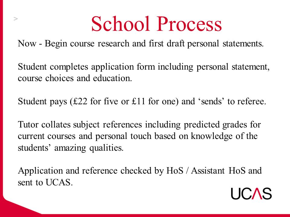 School Process Now - Begin course research and first draft personal statements.