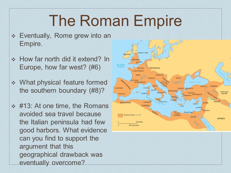 The Roman Empire  E2 9d 96 Eventually Rome Grew Into An Empire