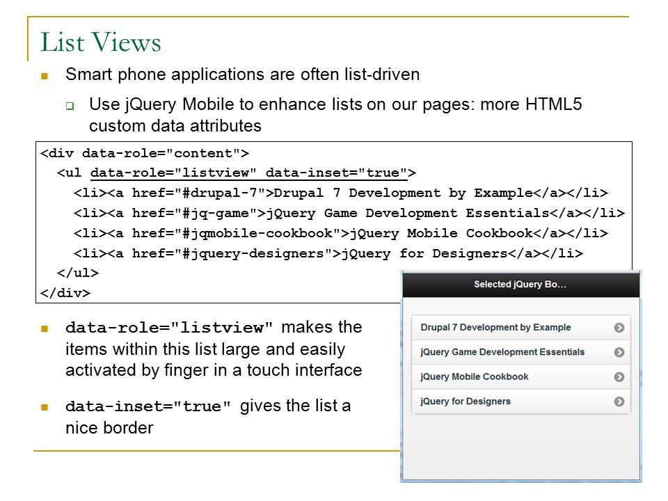 14  jQuery Mobile Like jQuery UI, jQuery Mobile consists of