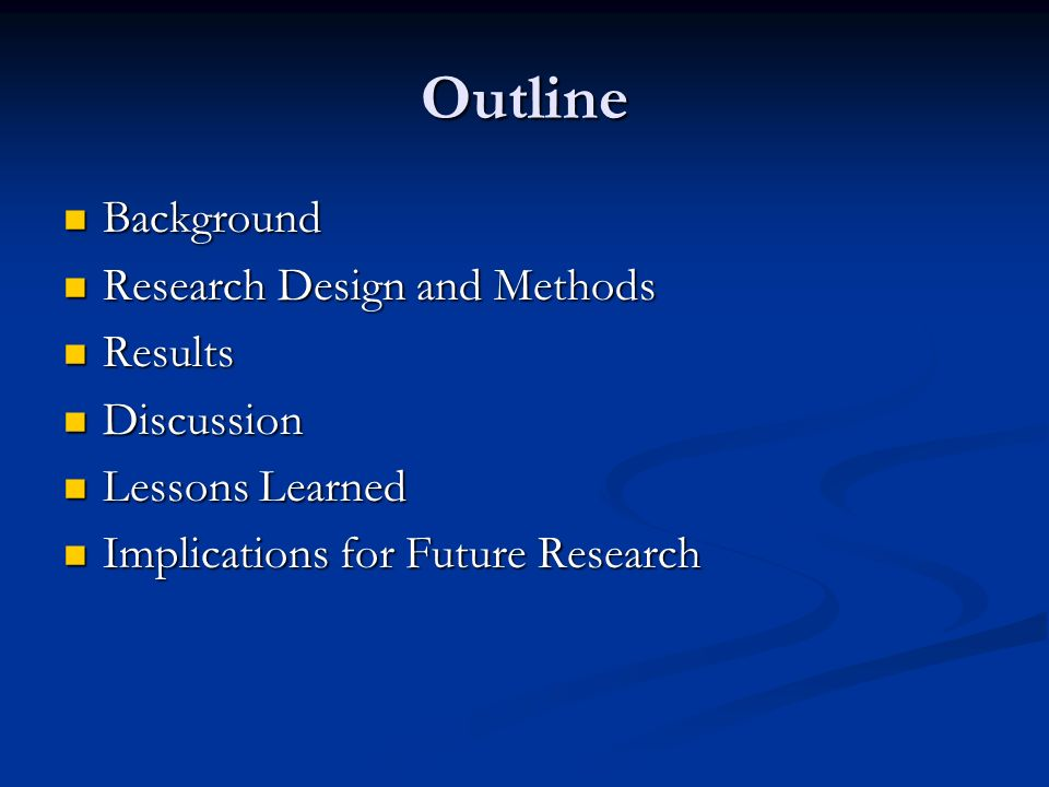 2 Outline Background Research Design And Methods Results Discussion Lessons Learned