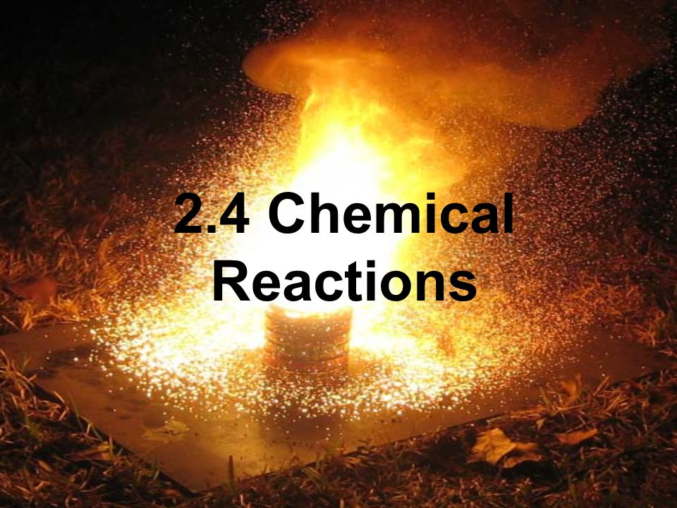 2.4 Chemical Reactions