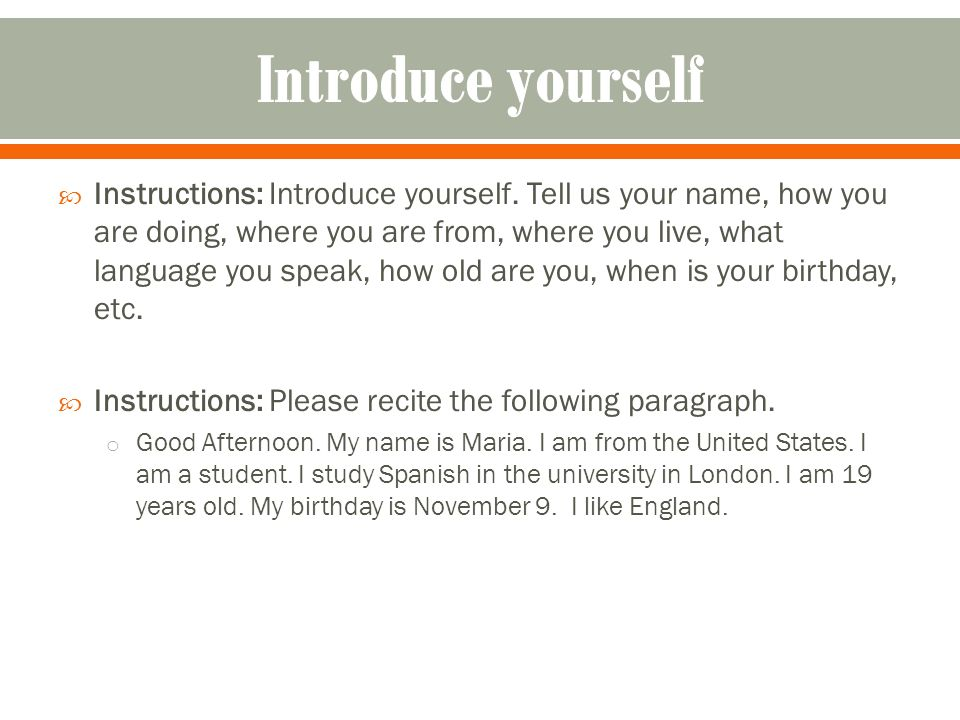  Instructions: Introduce yourself.