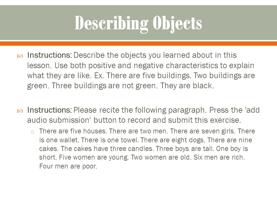  Instructions: Describe the objects you learned about in this lesson.