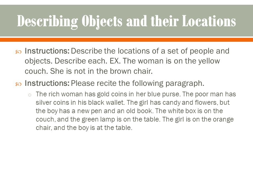  Instructions: Describe the locations of a set of people and objects.
