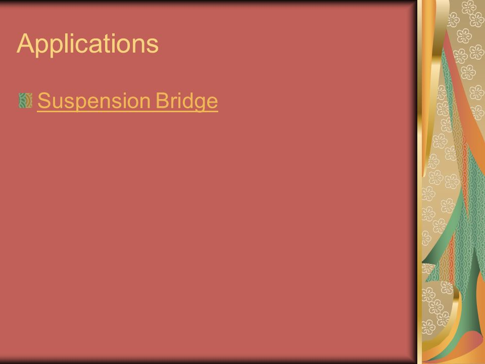 Applications Suspension Bridge