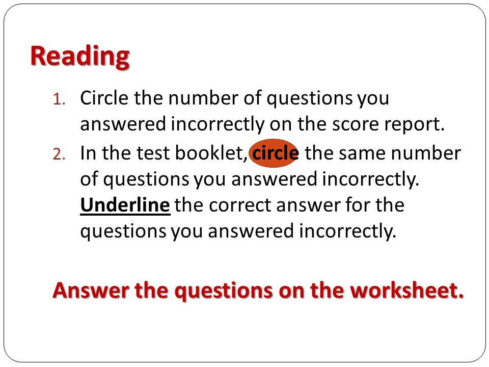 Reading 1. Circle the number of questions you answered incorrectly on the score report.