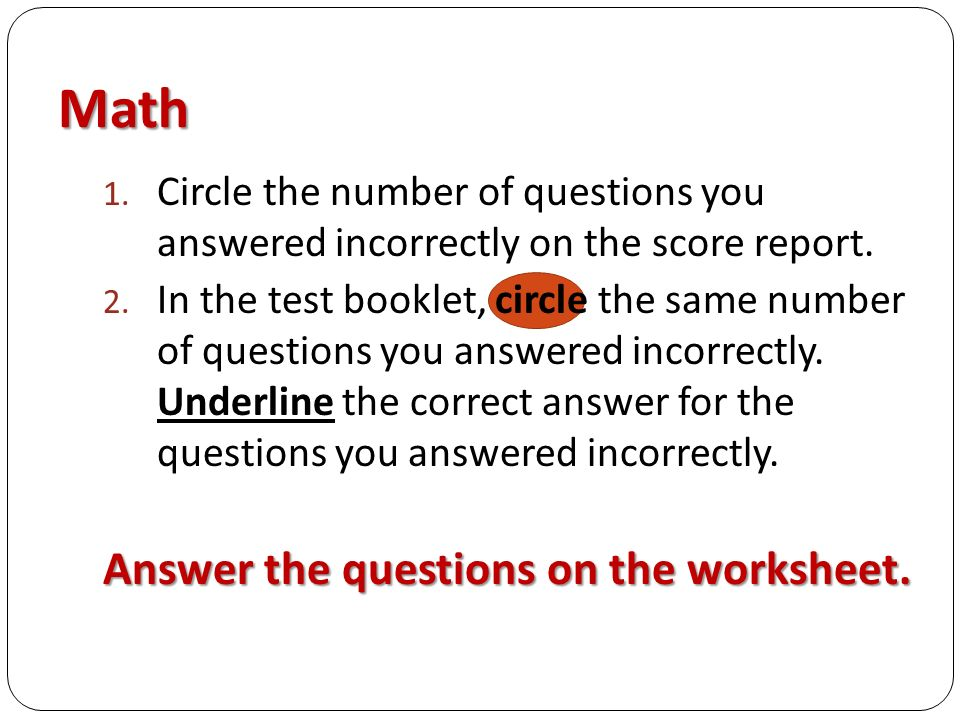 Math 1. Circle the number of questions you answered incorrectly on the score report.