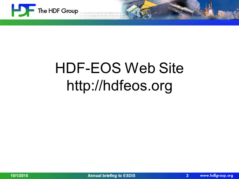 HDF-EOS Web Site   10/1/20153Annual briefing to ESDIS