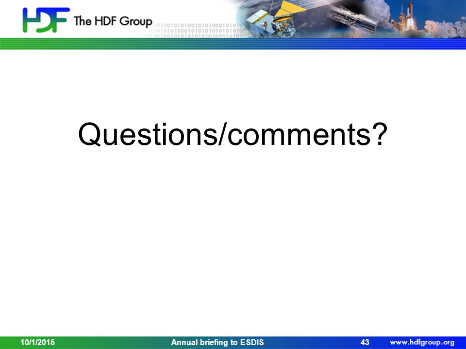 Questions/comments 10/1/201543Annual briefing to ESDIS
