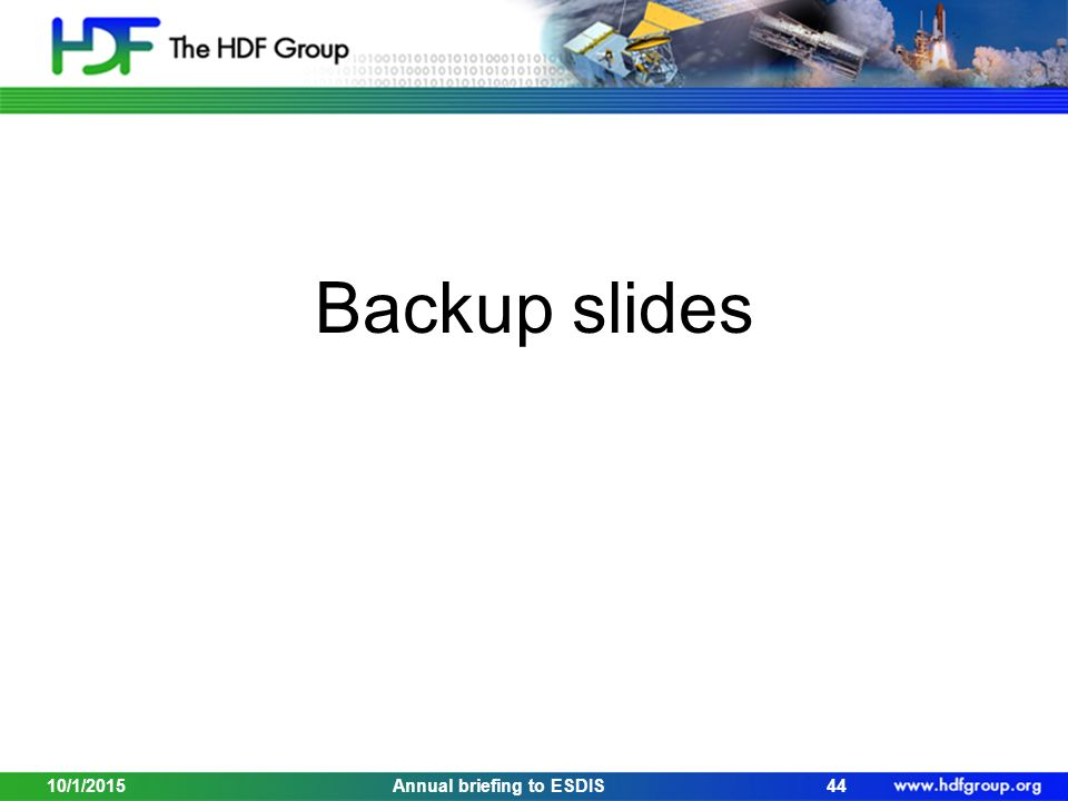 Backup slides 10/1/201544Annual briefing to ESDIS