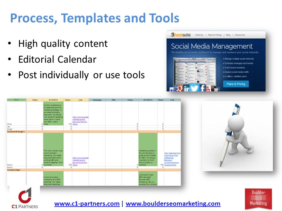 Process, Templates and Tools High quality content Editorial Calendar Post individually or use tools   |