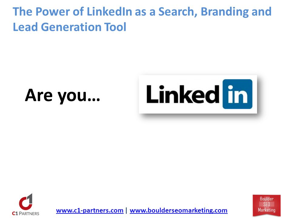 The Power of LinkedIn as a Search, Branding and Lead Generation Tool Are you…   |