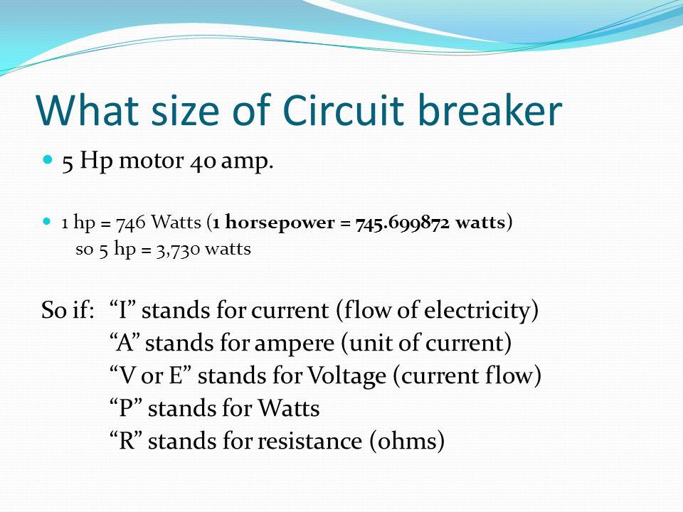 What size of Circuit breaker 5 Hp motor 40 amp.