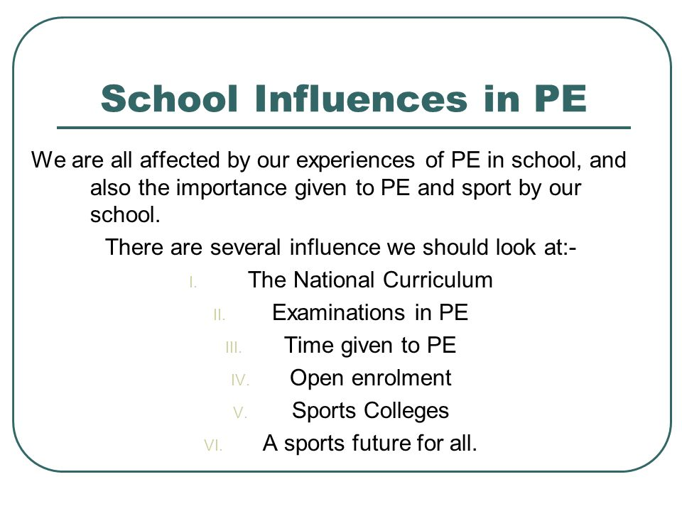 School Influence on Sports  School Influences in PE We are