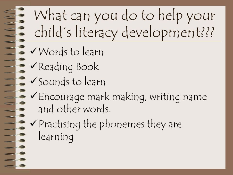 Literacy Enables children to hear sounds in words and to link these sounds to letters.
