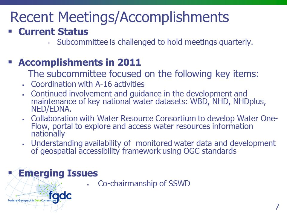 7 Recent Meetings/Accomplishments  Current Status Subcommittee is challenged to hold meetings quarterly.