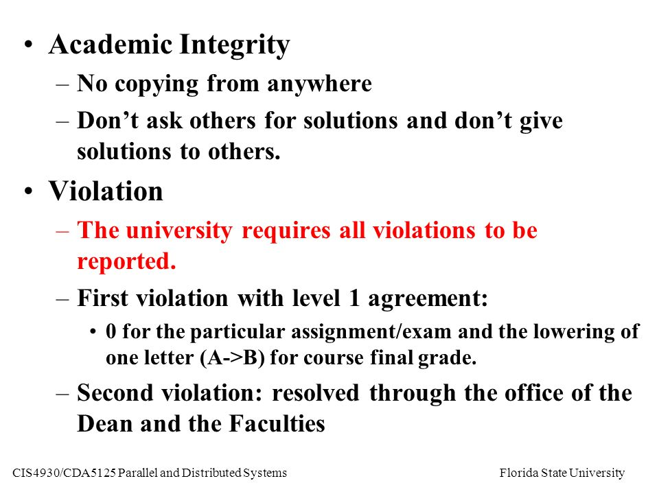 Academic Integrity –No copying from anywhere –Don't ask others for solutions and don't give solutions to others.