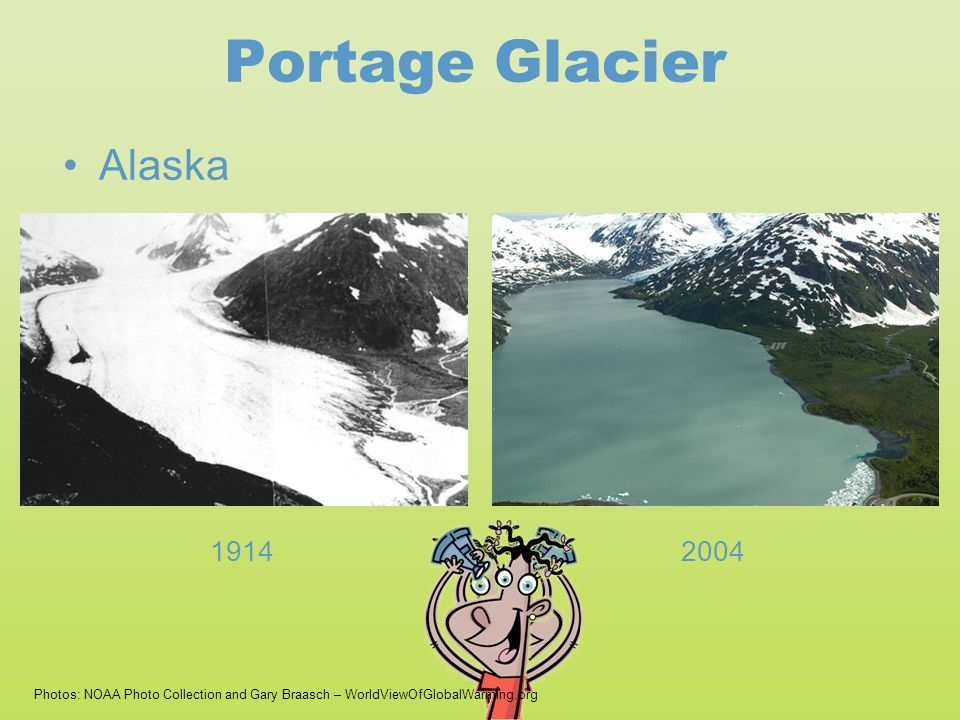 Portage Glacier Alaska Photos: NOAA Photo Collection and Gary Braasch – WorldViewOfGlobalWarming.org