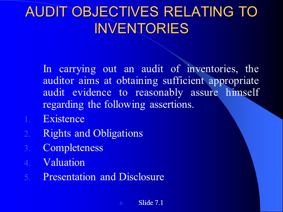 AUDIT OBJECTIVES RELATING TO INVENTORIES AUDIT OBJECTIVES RELATING TO INVENTORIES In carrying out an audit of inventories, the auditor aims at obtaining sufficient appropriate audit evidence to reasonably assure himself regarding the following assertions.