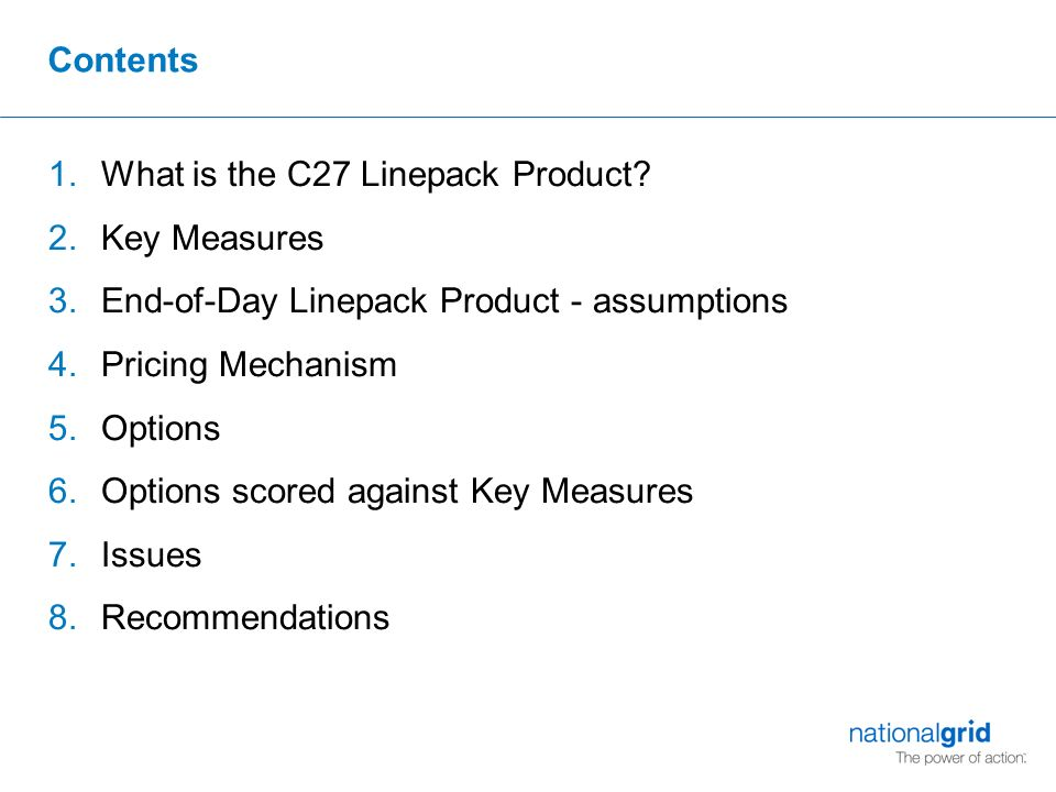 Contents 1.What is the C27 Linepack Product.