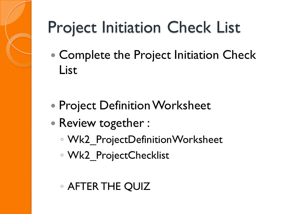 Week 2 Introduction To Project Management Agenda Wk 1 Review. 24 Project Initiation Check List Plete The Definition Worksheet Review Together Wk2projectdefinitionworksheet. Worksheet. Project Worksheet Definition At Mspartners.co
